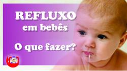 refluxo em bebê o que fazer